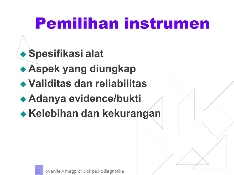Pemilihan instrumen Spesifikasi alat Aspek yang diungkap
