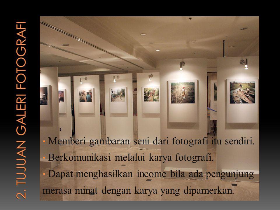2. TUJUAN GALERI FOTOGRAFI