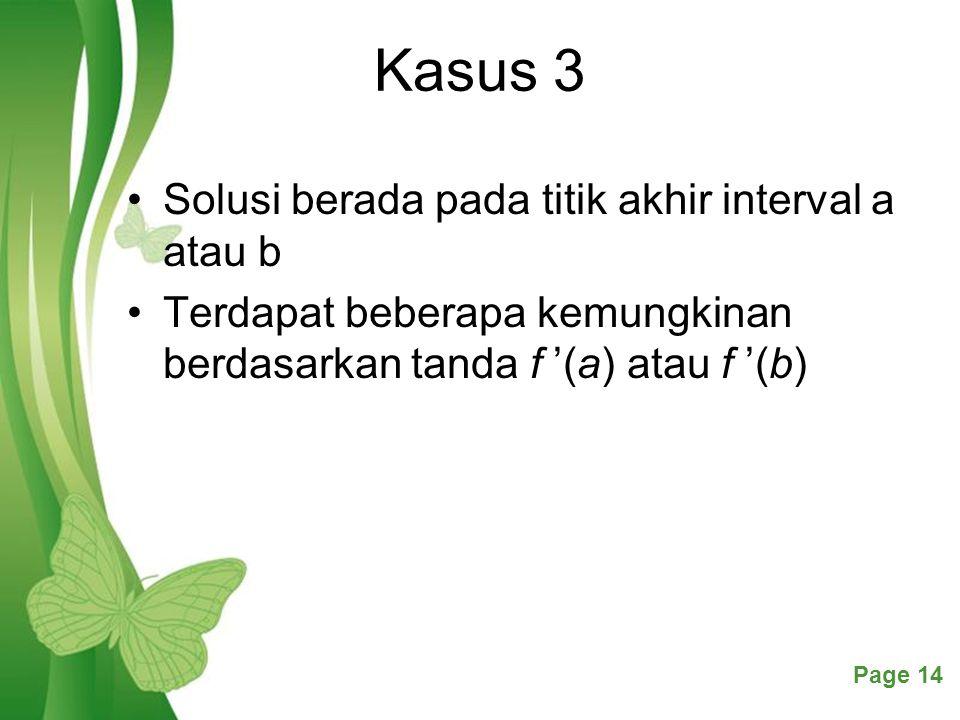 Kasus 3 Solusi berada pada titik akhir interval a atau b