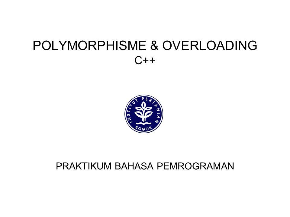 POLYMORPHISME & OVERLOADING C++