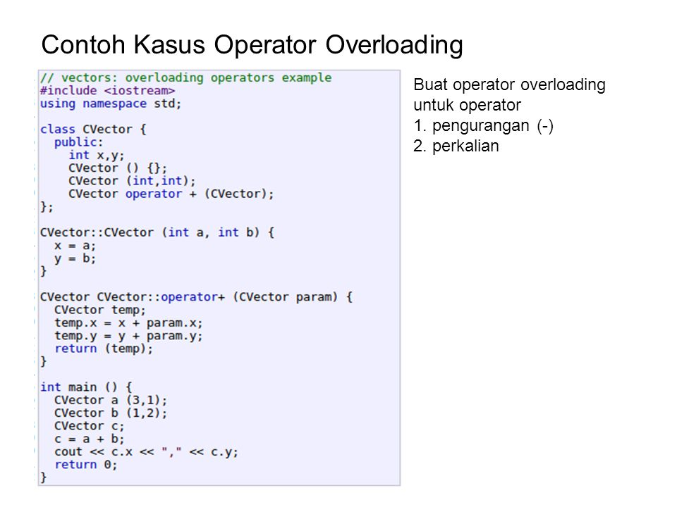 Contoh Kasus Operator Overloading