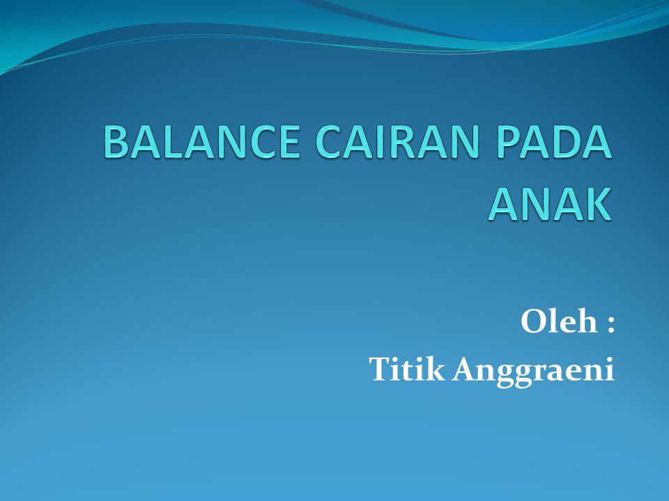 BALANCE CAIRAN PADA ANAK