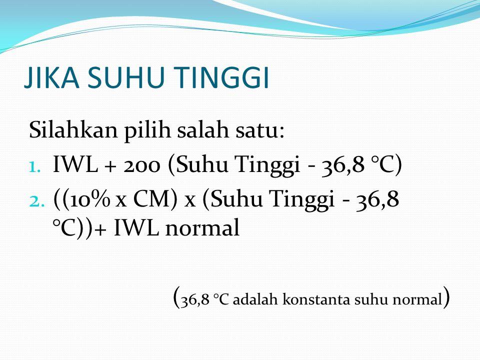 JIKA SUHU TINGGI Silahkan pilih salah satu: