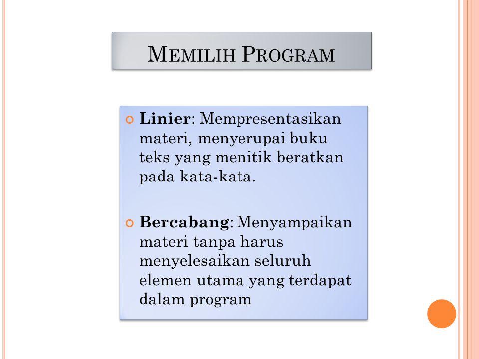 Memilih Program Linier: Mempresentasikan materi, menyerupai buku teks yang menitik beratkan pada kata-kata.
