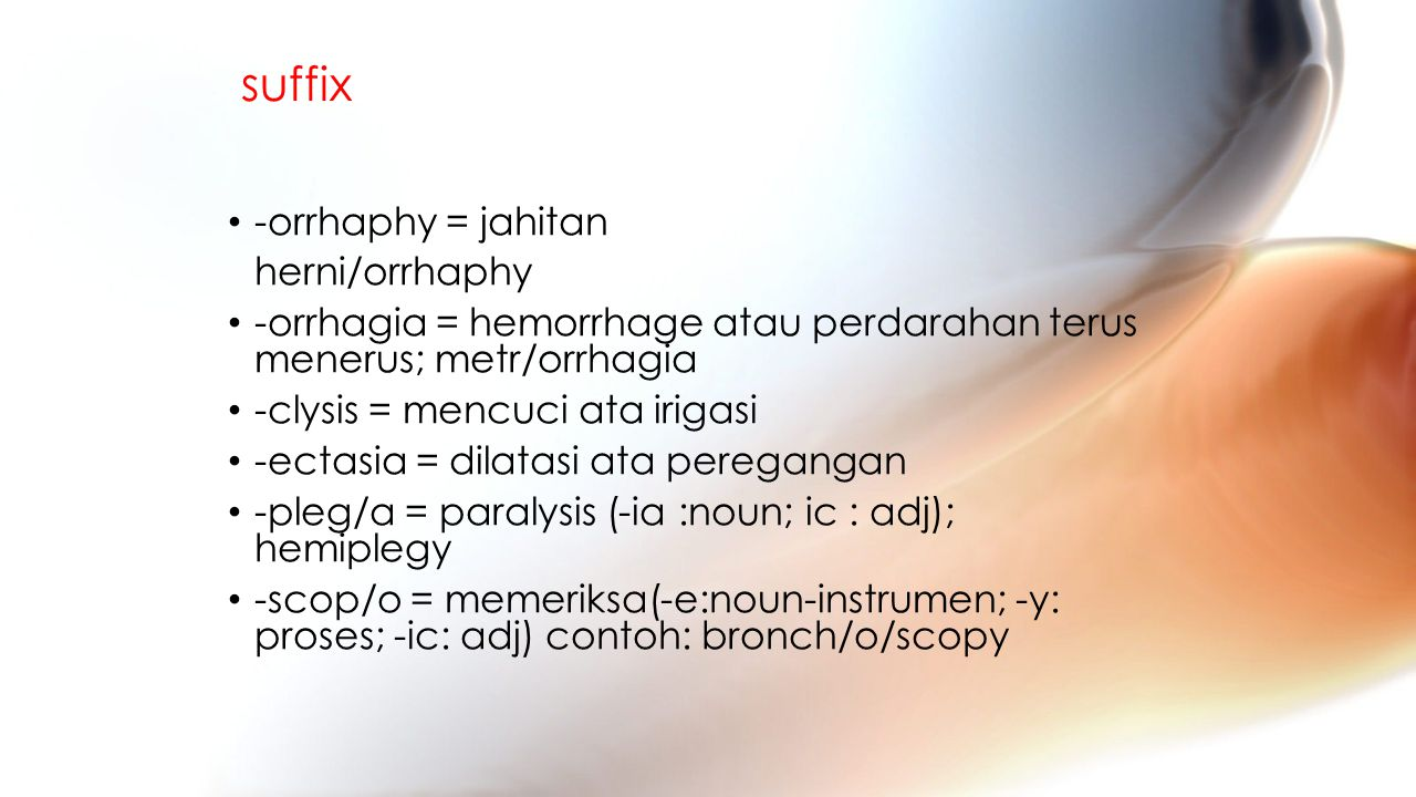 suffix -orrhaphy = jahitan herni/orrhaphy