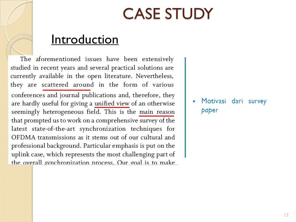 CASE STUDY Introduction Motivasi dari survey paper