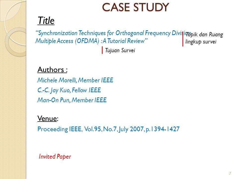 CASE STUDY Title Authors : Venue: