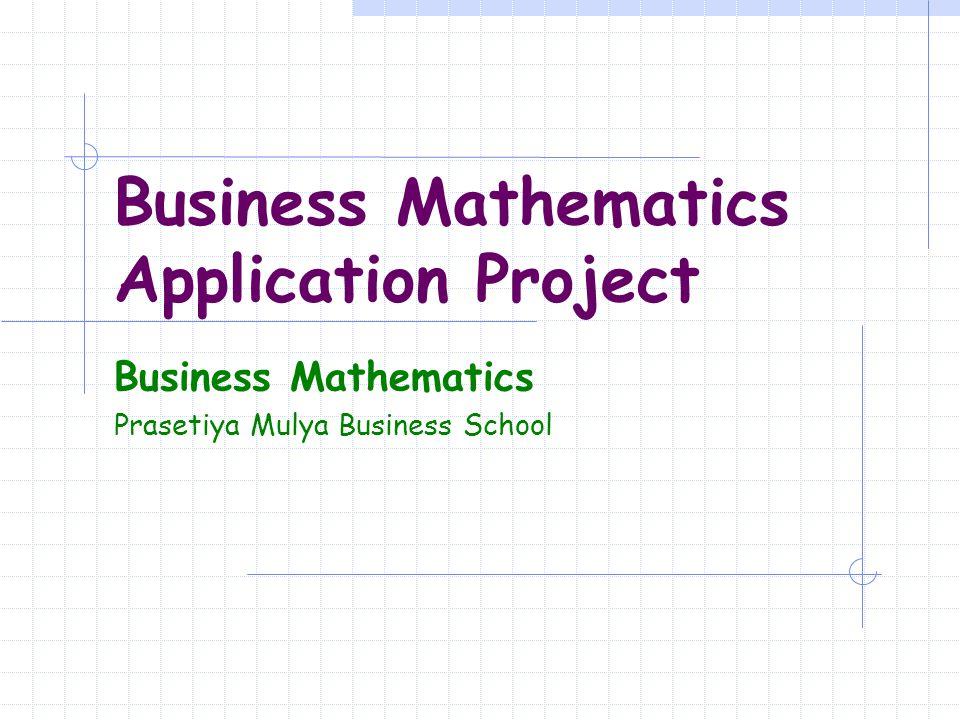 Business Mathematics Application Project