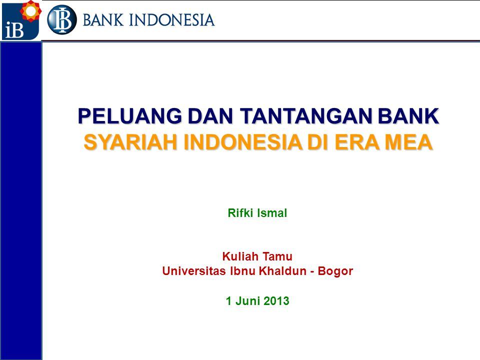 PELUANG DAN TANTANGAN BANK SYARIAH INDONESIA DI ERA MEA