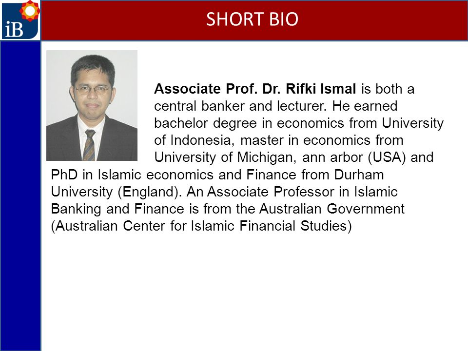 SHORT BIO Associate Prof. Dr. Rifki Ismal is both a