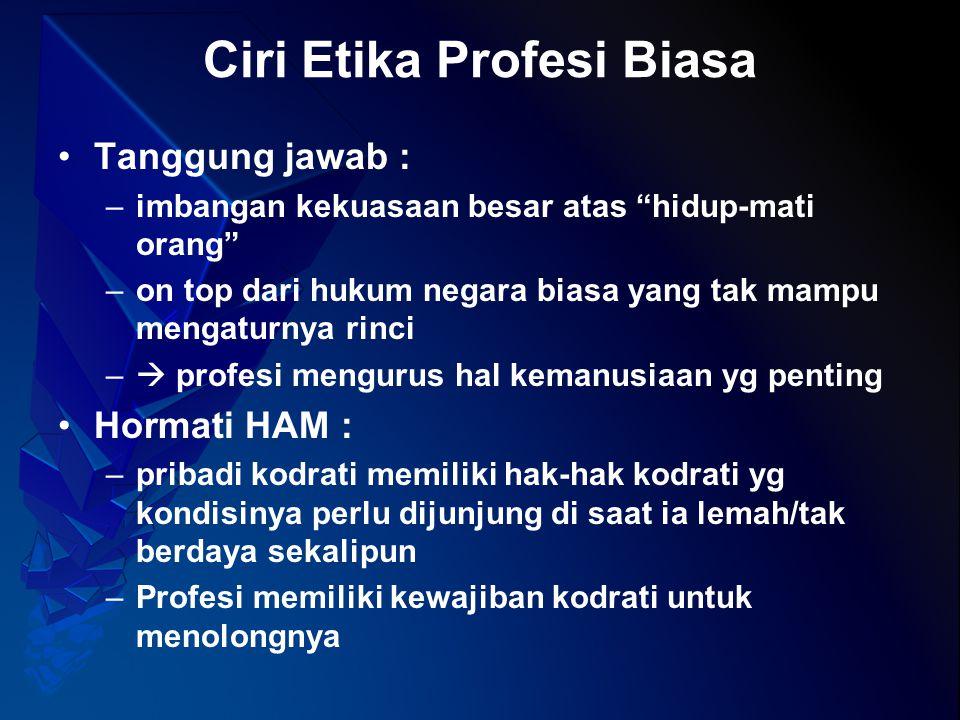 Ciri Etika Profesi Biasa