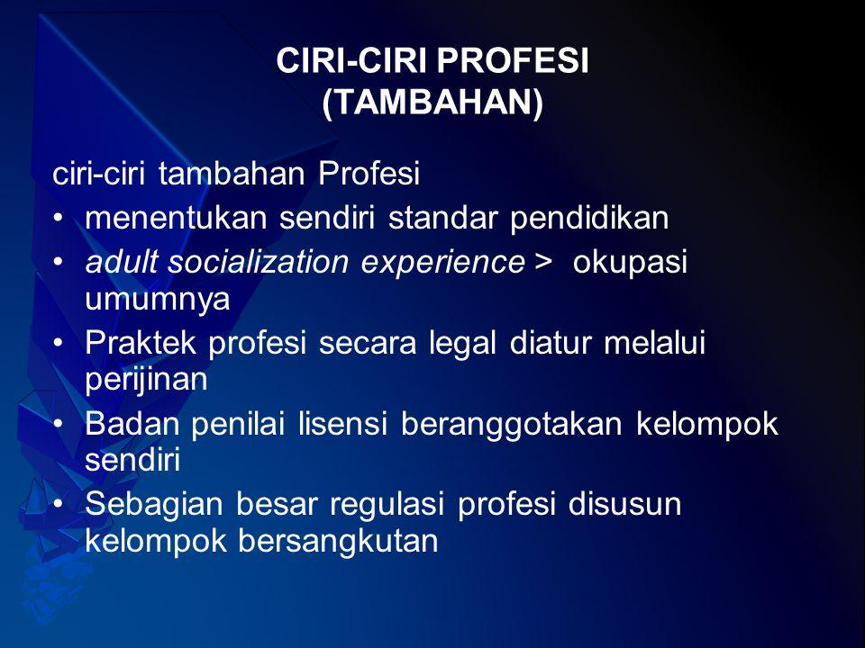 CIRI-CIRI PROFESI (TAMBAHAN)