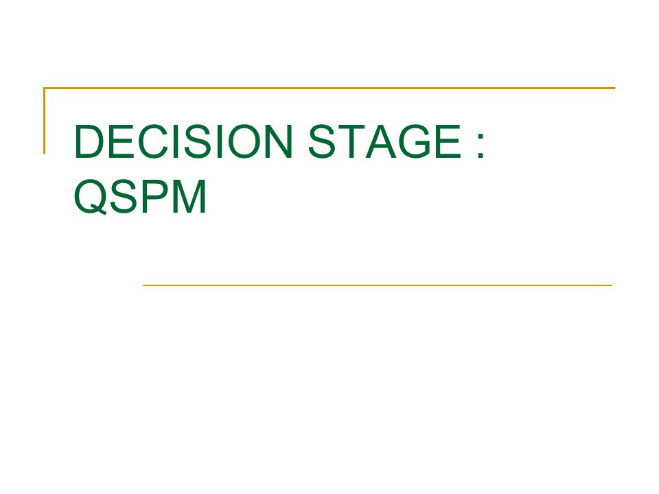 DECISION STAGE : QSPM