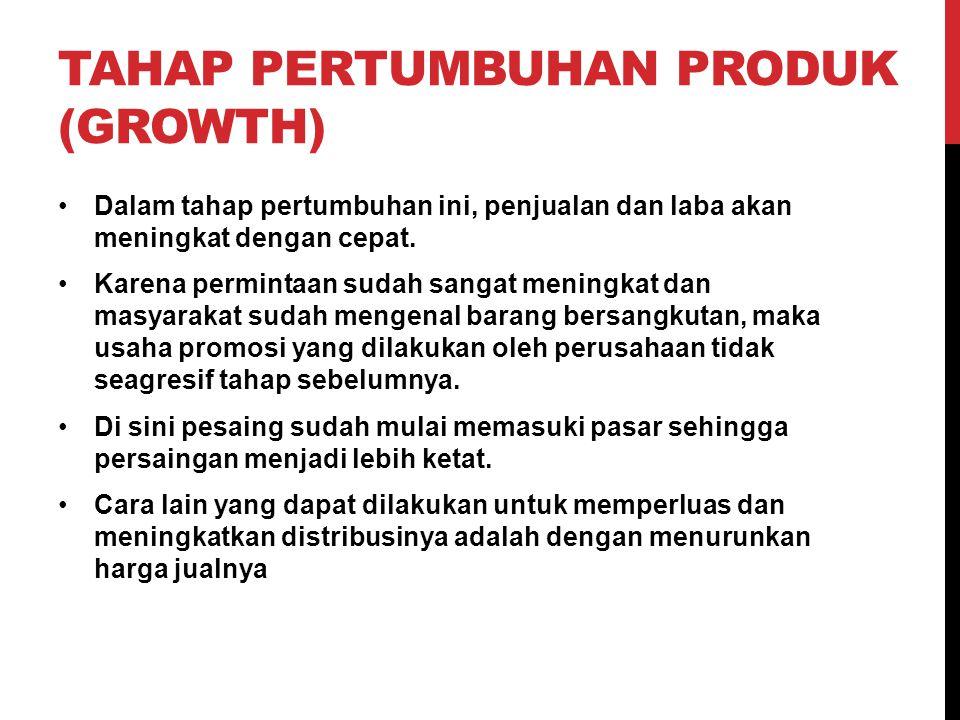 TAHAP PERTUMBUHAN PRODUK (GROWTH)