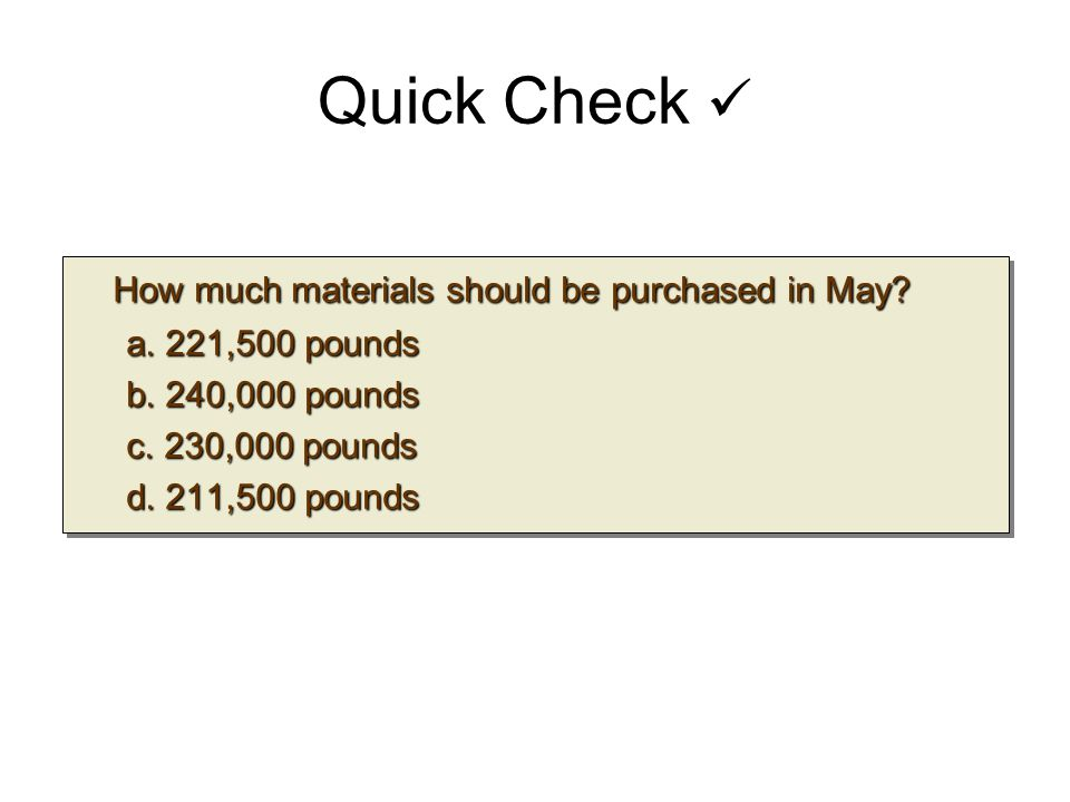 Quick Check  How much materials should be purchased in May