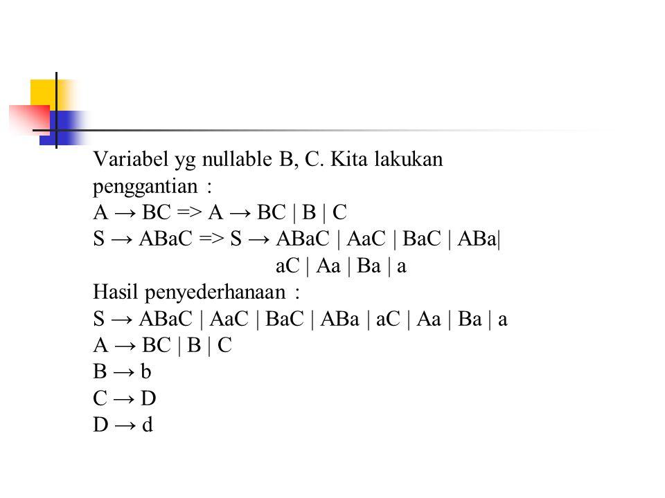 Variabel yg nullable B, C. Kita lakukan