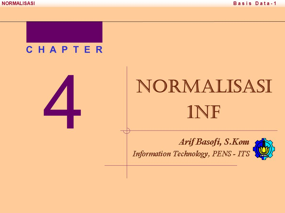 C H A P T E R 4 Normalisasi 1NF Chapter 8 - Process Modeling