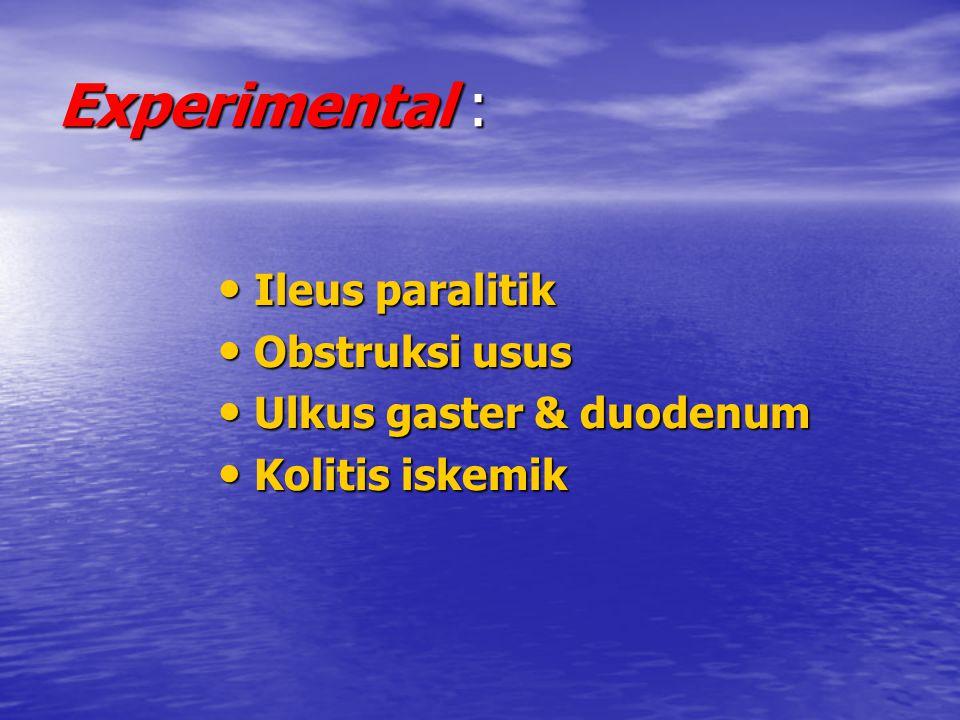 Experimental : Ileus paralitik Obstruksi usus Ulkus gaster & duodenum