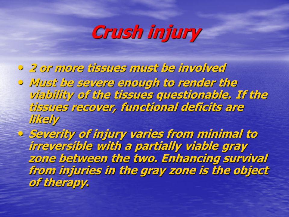 Crush injury 2 or more tissues must be involved