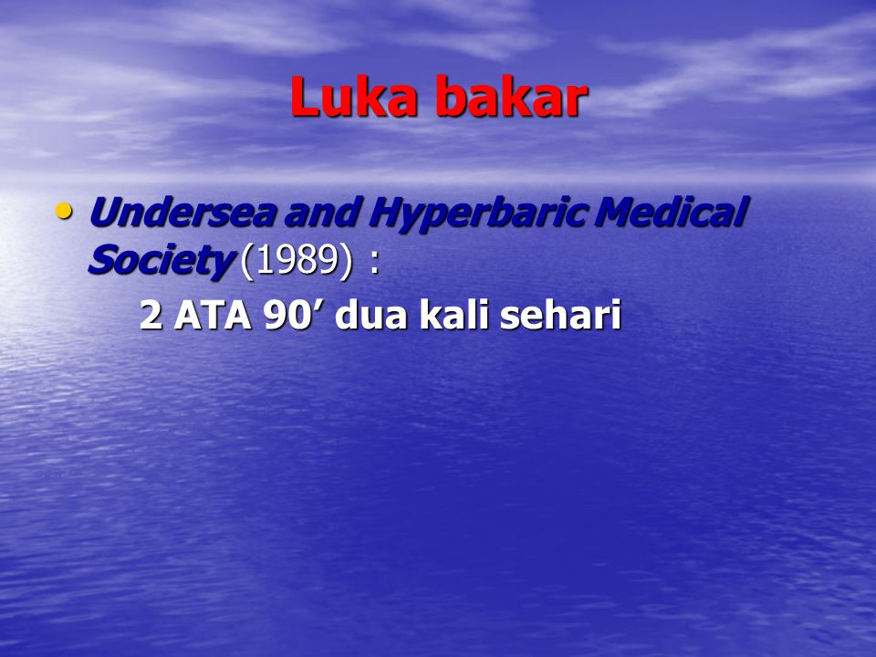 Luka bakar Undersea and Hyperbaric Medical Society (1989) :