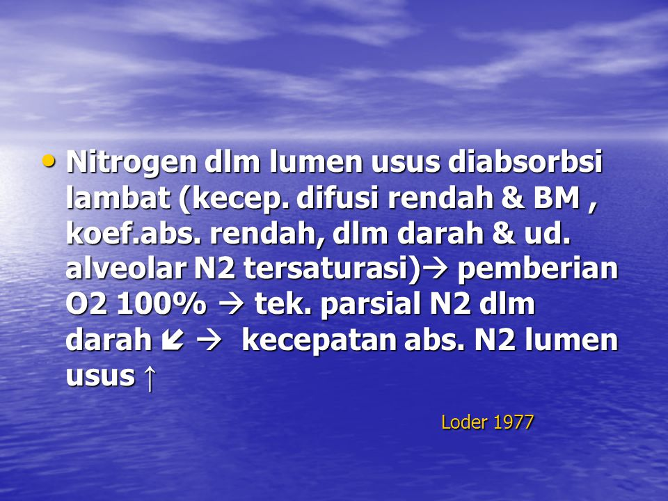Nitrogen dlm lumen usus diabsorbsi lambat (kecep