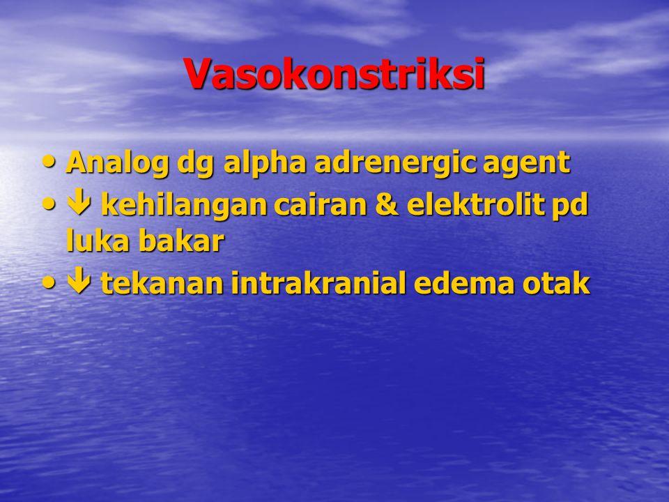 Vasokonstriksi Analog dg alpha adrenergic agent