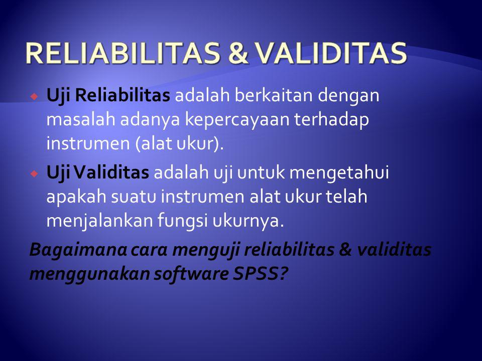 RELIABILITAS & VALIDITAS
