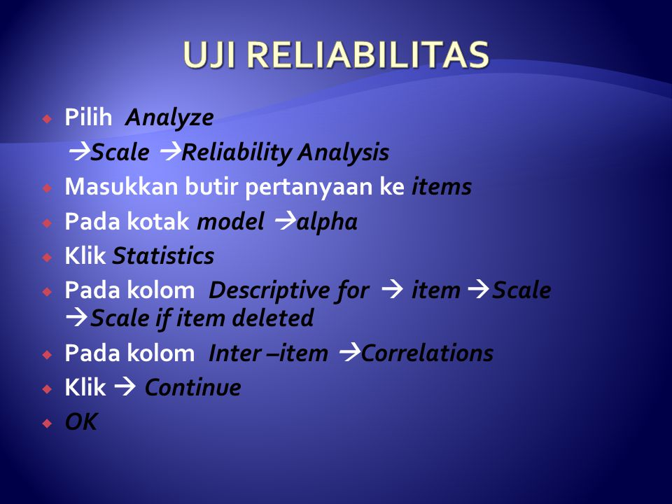 UJI RELIABILITAS Pilih Analyze Scale Reliability Analysis