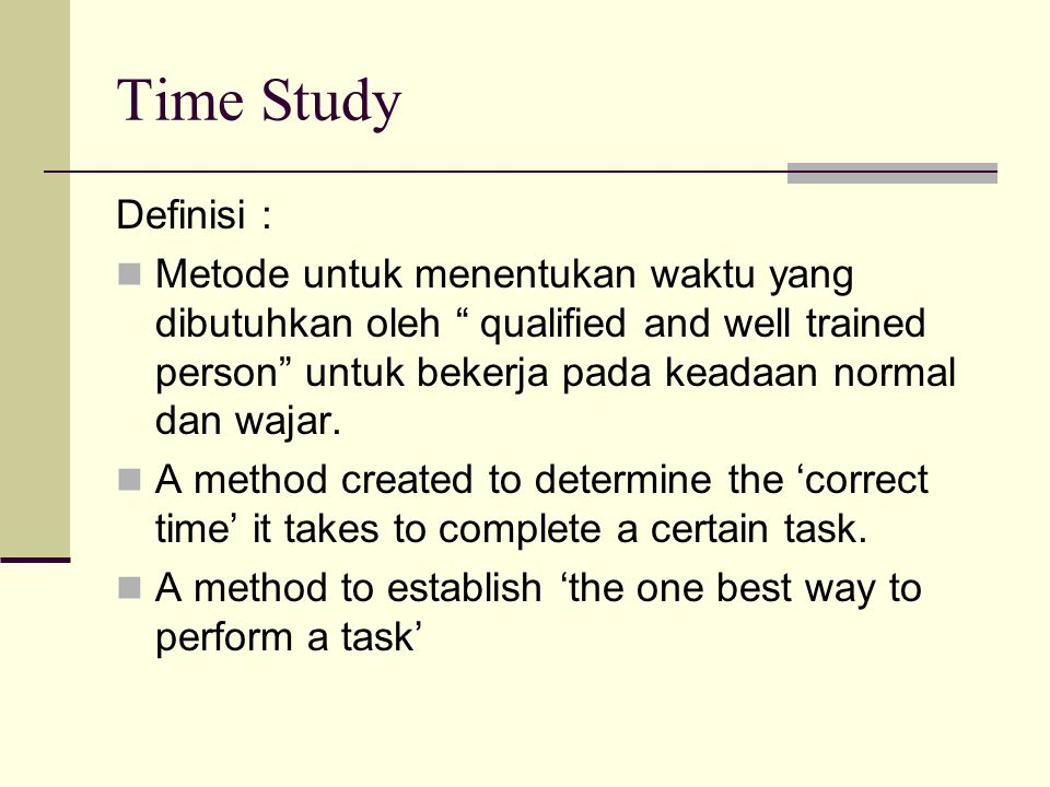 Time Study Definisi :
