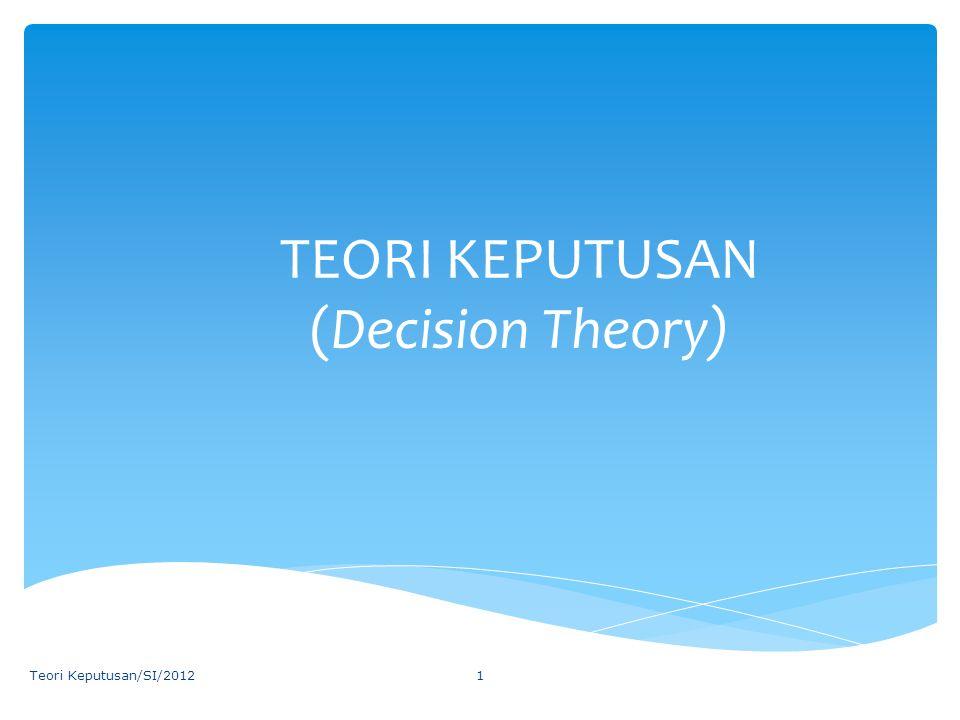 TEORI KEPUTUSAN (Decision Theory)