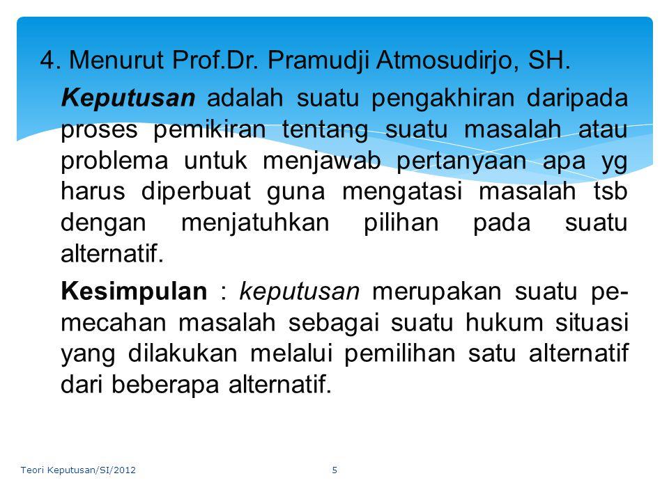 4. Menurut Prof. Dr. Pramudji Atmosudirjo, SH