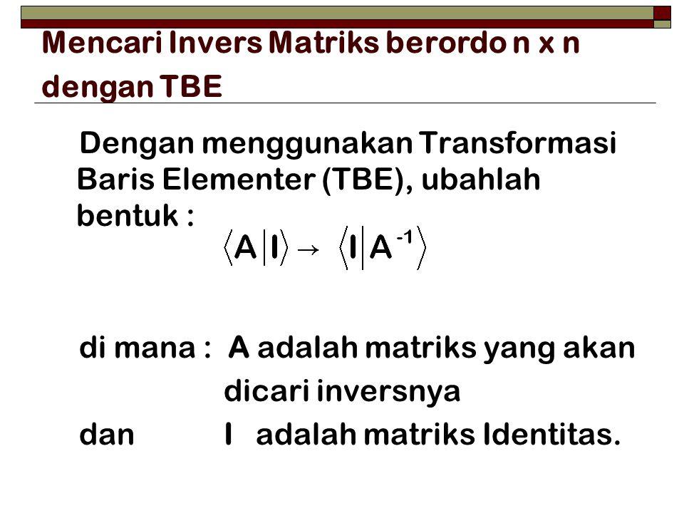 Mencari Invers Matriks berordo n x n dengan TBE