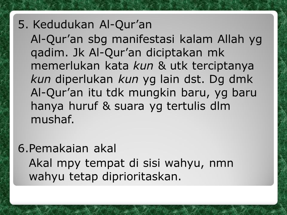 5. Kedudukan Al-Qur'an Al-Qur'an sbg manifestasi kalam Allah yg qadim