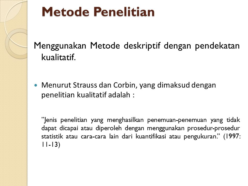 Metode Penelitian Menggunakan Metode deskriptif dengan pendekatan kualitatif.