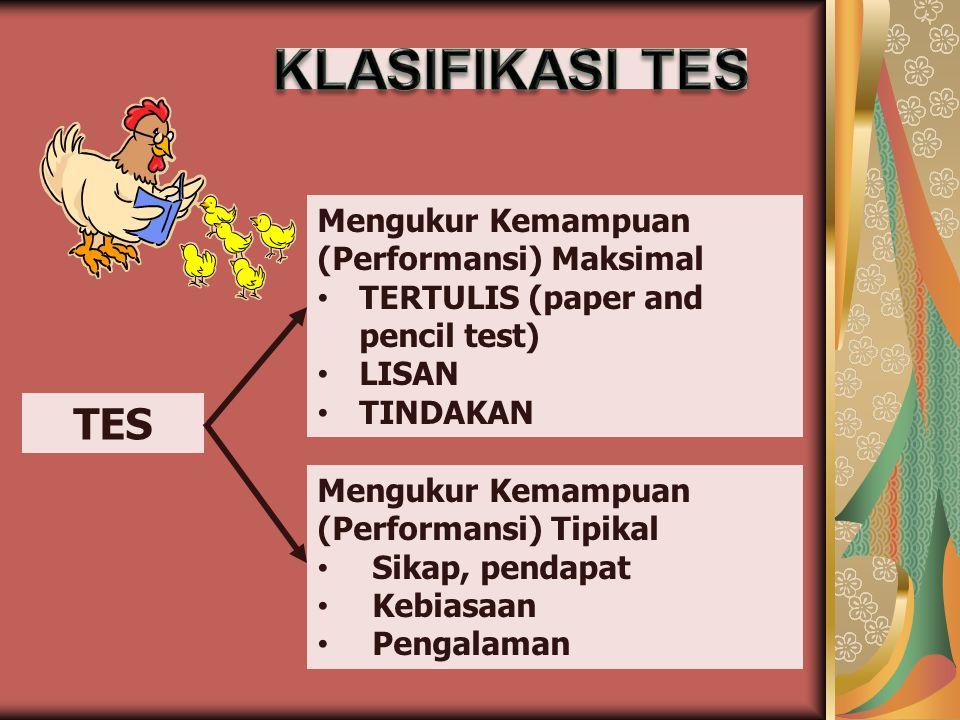 KLASIFIKASI TES TES Mengukur Kemampuan (Performansi) Maksimal
