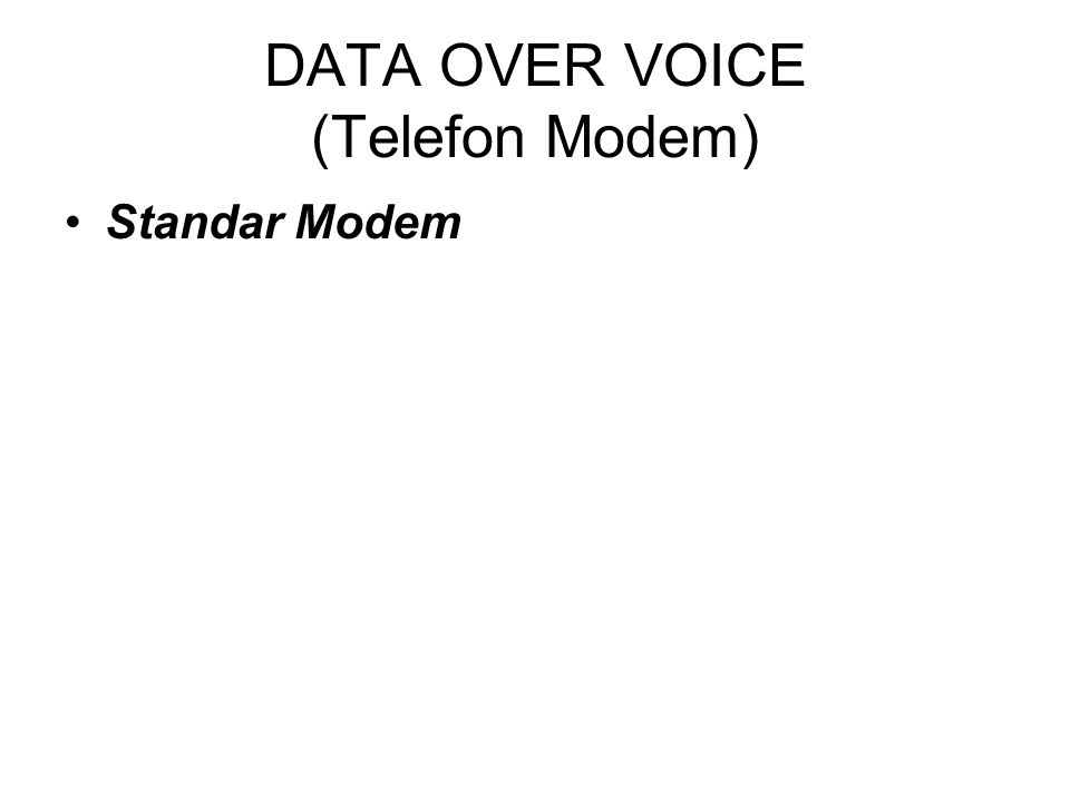 DATA OVER VOICE (Telefon Modem)