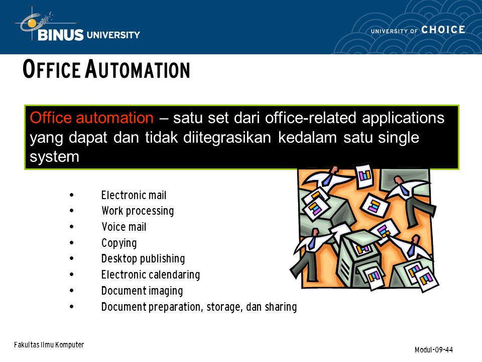 OFFICE AUTOMATION Office automation – satu set dari office-related applications yang dapat dan tidak diitegrasikan kedalam satu single system.