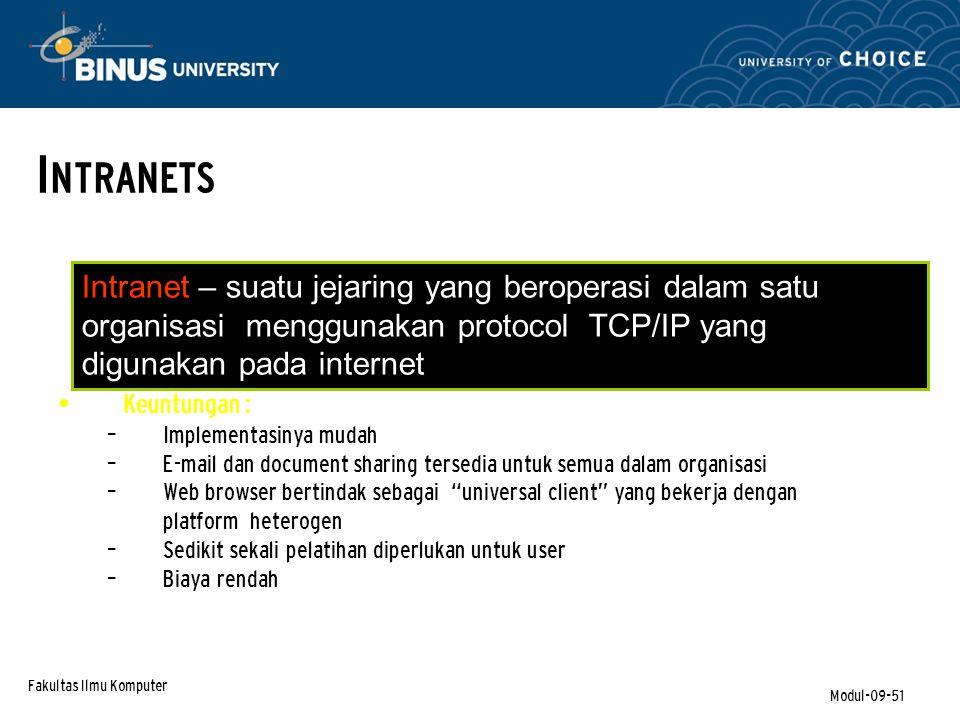 INTRANETS Intranet – suatu jejaring yang beroperasi dalam satu organisasi menggunakan protocol TCP/IP yang digunakan pada internet.