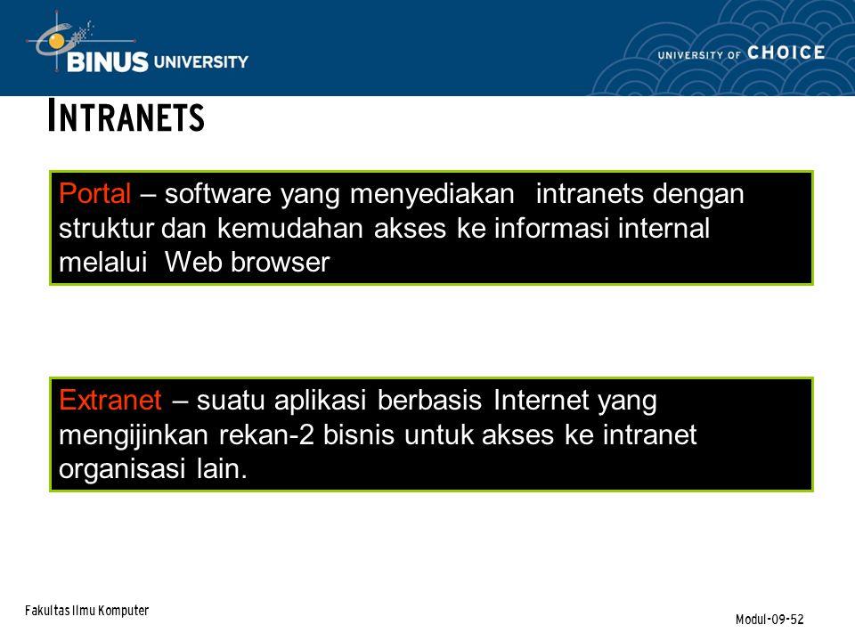 INTRANETS Portal – software yang menyediakan intranets dengan struktur dan kemudahan akses ke informasi internal melalui Web browser.