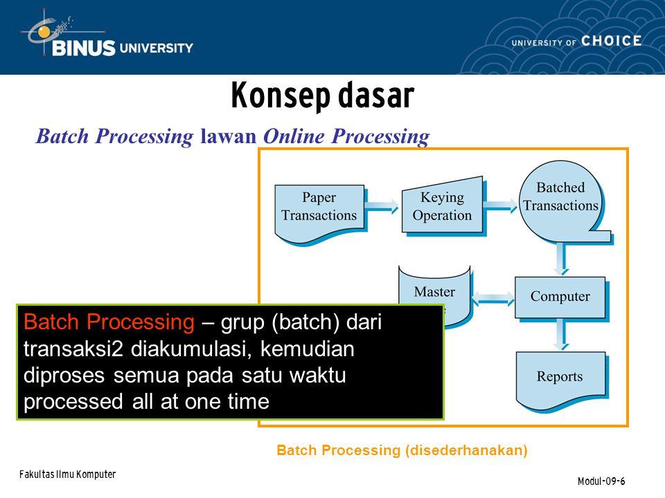Konsep dasar Batch Processing lawan Online Processing