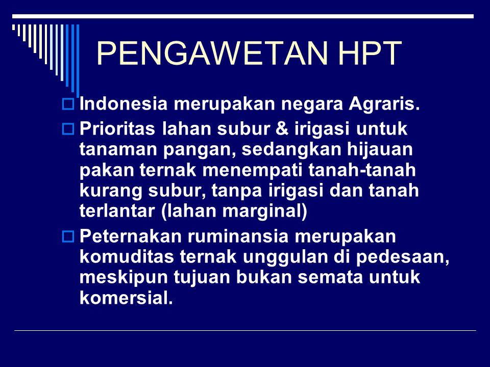 PENGAWETAN HPT Indonesia merupakan negara Agraris.