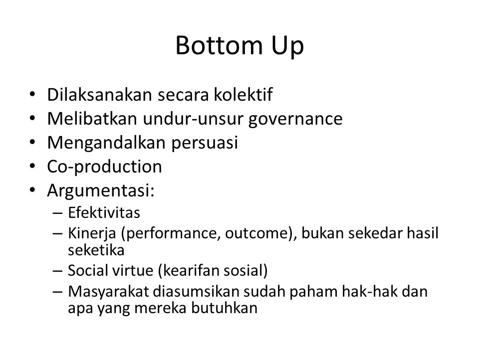 Bottom Up Dilaksanakan secara kolektif