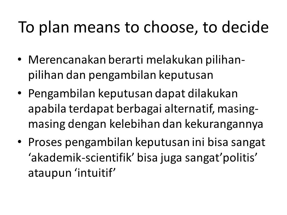 To plan means to choose, to decide