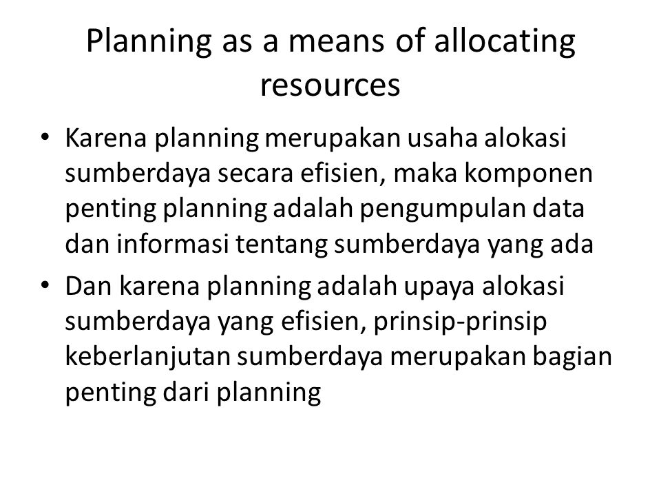 Planning as a means of allocating resources
