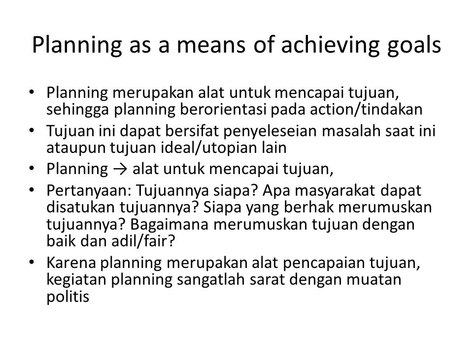 Planning as a means of achieving goals