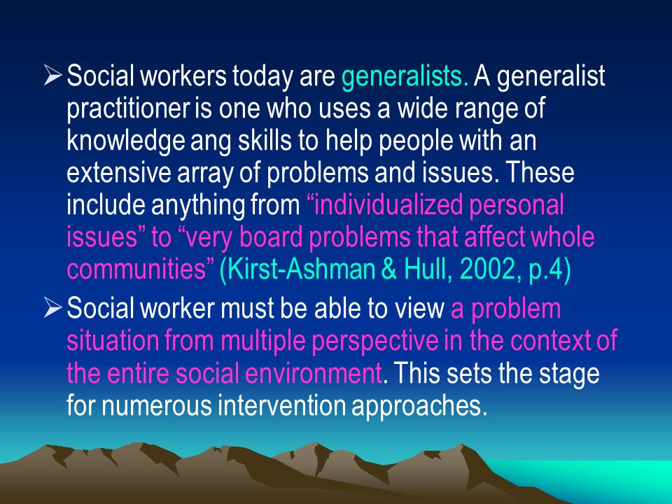 Social workers today are generalists