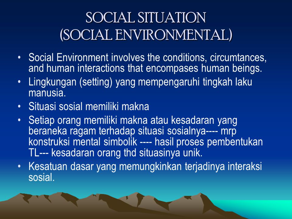 SOCIAL SITUATION (SOCIAL ENVIRONMENTAL)