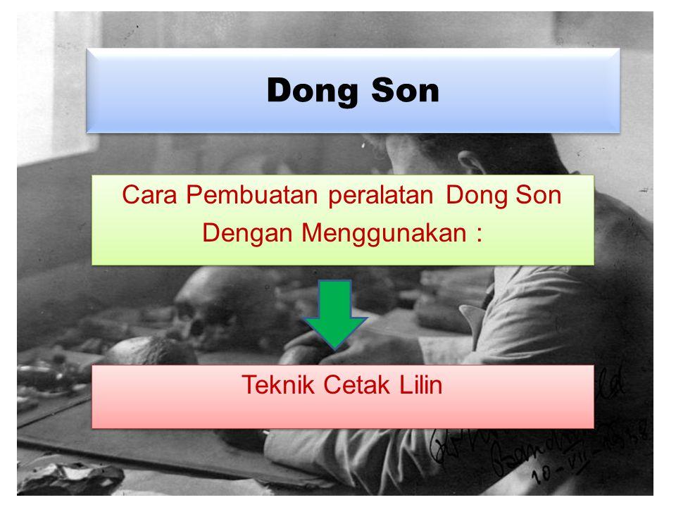 Cara Pembuatan peralatan Dong Son