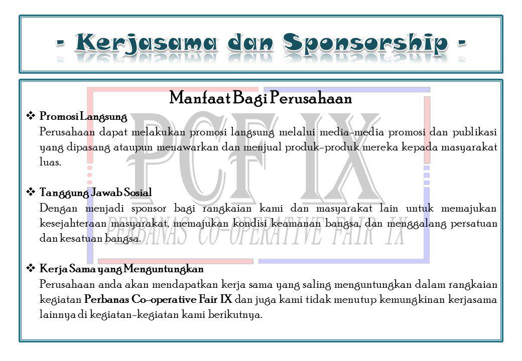 - Kerjasama dan Sponsorship - Manfaat Bagi Perusahaan