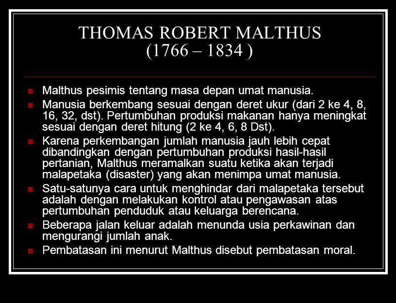 THOMAS ROBERT MALTHUS (1766 – 1834 )